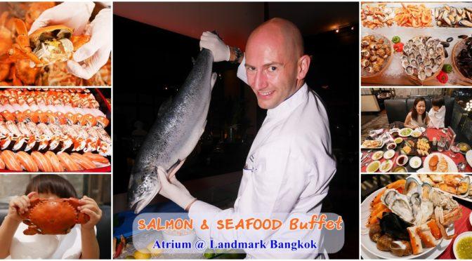 ที่สุดของ Buffet ที่อยากให้มาลอง Atrium@Landmark Bangkok
